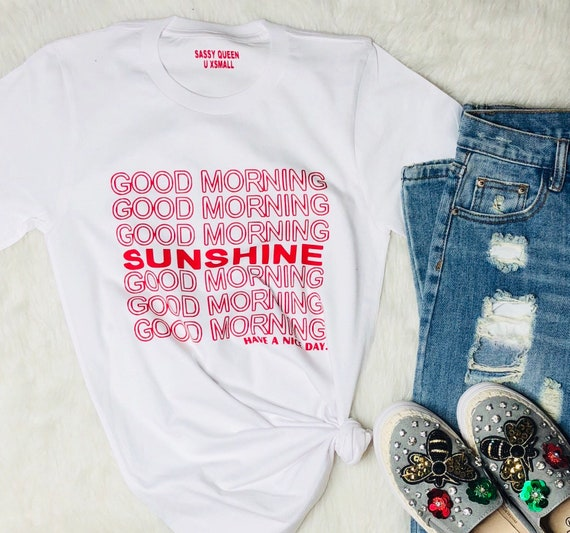 Good Morning Sunshine / Statement Tee / Graphic Tee / Statement Tshirt / Graphic Tshirt / T shirt