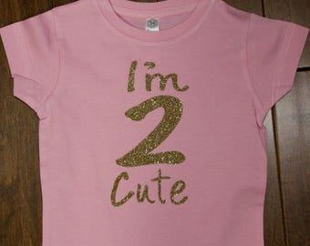 Two Birthday Shirt, I'm Two Cute Shirt 2nd Birthday Shirt Gold Birthday Shirt, Second Birthday, 2nd Birthday,Birthday Shirts, Girls Birthday