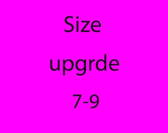 Size upgrade for sizes 7-10