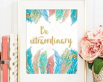 Be Extraordinary  8x10 - Printable Art, Inspirational Quote, Wall Art, Dorm Decor, Wall Art, Feather Art