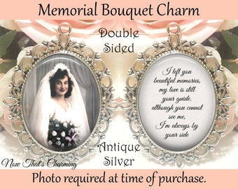 SALE! Memorial Bouquet Charm - Double-Sided - Personalized with Photo - I left you beautiful memories - Gift for the Bride