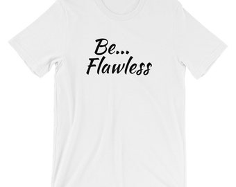 Flawless T-Shirt   be flawless   be you