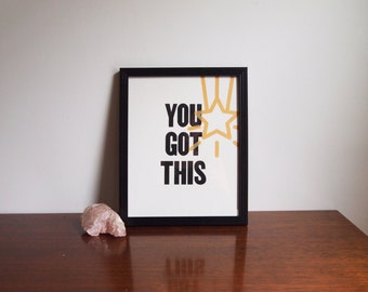 "You Got This - 8""x10"" - Limited Edition Screenprint"