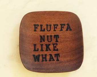 Fluffanut Like What Wooden Plate
