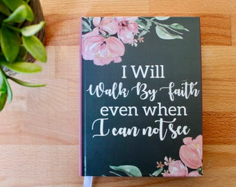 Prayer Journal, Prayer Notebook, Hardcover Journal, Best Friend Gift, I will walk by faith even when I can not see, Christian Gift