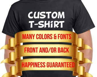 Personalized T-Shirt - Add your own text - Custom T-shirt - Customized T-Shirts