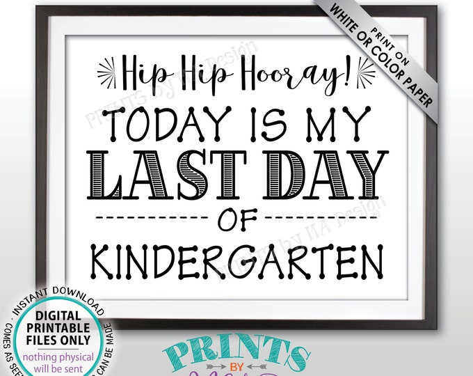 "SALE! Last Day of School Sign, Last Day of Kindergarten Sign, School's Out, Last Day of K Sign, Black Text PRINTABLE 8.5x11"" Last Day Sign"