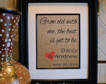 Grow Old With Me The Best is Yet to Be Burlap Print, Personalized Gifts, Burlap Date Print, Engagement Gift / Wedding Shower (sa149)