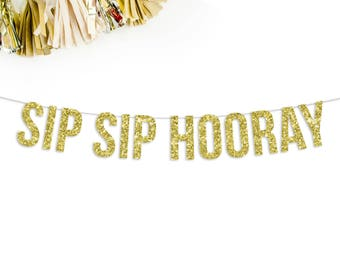 Sip Sip Hooray Banner | bachelorette party decorations bridal shower engagement party decor ideas banner gold pink silver black wedding