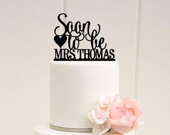 Wedding Shower Bridal Shower Cake Topper Soon to be Mrs Design With YOUR Last Name - 0020