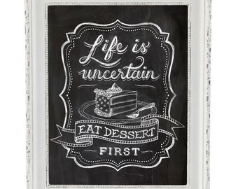 Chalk Art, Chalkboard Lettering, Calligraphy, Cafe Art, Dining Room Art, Quote Art, Eat Dessert, Cake, Food Quote 8 x 10, 11 x 14, 12 x 16