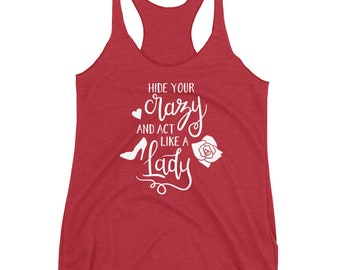 Hide Your Crazy And Act Like A Lady Tank, Country Girl Tank, Southern Tank Top, Country Music Tank, Country Concert Shirt, Country Girl Gift