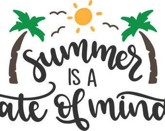Summer is a state of mind svg, eps, dxf, png, cricut or cameo,cut file, summer svg, sunshine svg, sun svg, pool svg, vacation svg