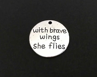 With brave wings she flies Charm. Lot of 1 / 5 / 10 / 20 / 30 Pcs Silver Plated Word Charms.  Handmade Jewelry Pendants. Craft Supplies.