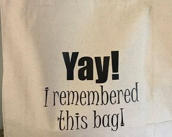 Yay! I Remembered This Bag! Tote Bag / Grocery Bag / Book Bag / Craft Bag / Kid Activities Bag / Planner Bag / Work Bag / Gym Bag