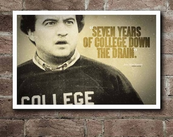 "Animal House BLUTO ""Seven Years Of College"" Quote Poster"