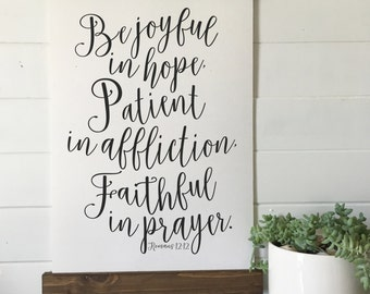 be joyful in hope,patient in affliction, faithful in prayer/romans 12:12/wall art/canvas print/canvas wall art/wall decor