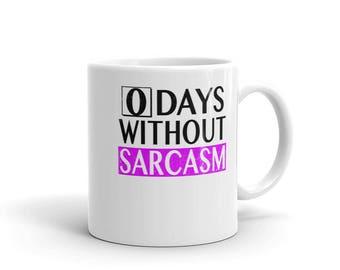 Days Without Sarcasm Mug Sarcastic Funny Humorous Slogan