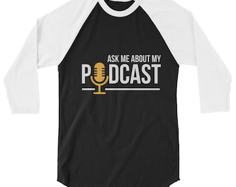 Ask Me About My Podcast 3/4 Sleeve Raglan Baseball Shirt for Podcasters