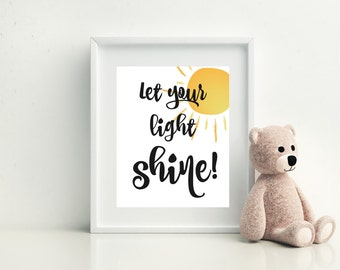 Home decor 8x10 Print - Nursery Wall Art - Inspirational Quote  -  Jpeg File - Self Print - Instant Download , Let Your Light Shine