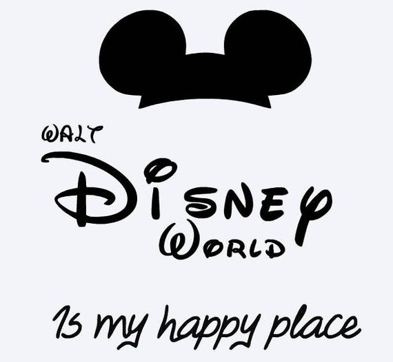 Quote For Happy Place Disney World: SVG, Walt Disney World Is My Happy Place, Disney Mickey