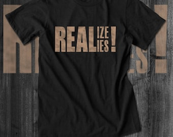 Realize Real Lies tshirts  Afrocentric Clothing African Clothing black pride tupac hiphop woke black lives college educated racial equality