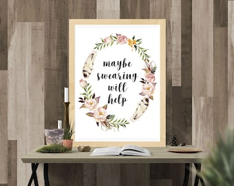 Maybe Swearing Will Help, Printable Wall Art, Office Print, Typography Print, Office Quote Poster cubicle 16x20 11x14 8x10 5x7 4x6