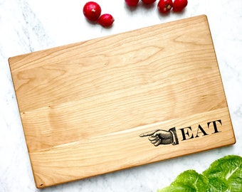 EAT, Serving Board, Cheese board with engraved pointing finger. Cherry Wood Cutting Board, etched. Hostess or Housewarming gift.