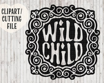 wild child svg, tshirt design, shirt svg, vinyl decal svg, rebel svg, printable quotes, svg cut file, cutting file, silhouette cameo files