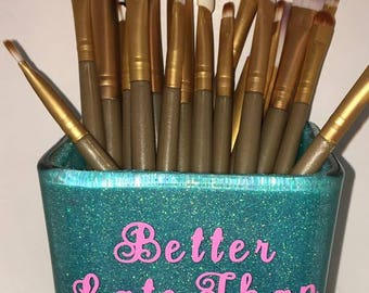 Make Up Brush Holder: Better late than ugly