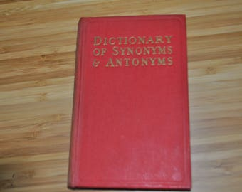 Vintage Reference Book. Dictionary of Synonyms and Antonyms by Charles Platt. Hardcover. First Edition.  1950s