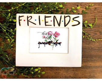 Tv Show- Friends Frame.