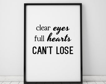 Friday Night Lights Quote Clear Eyes Full Hearts Can't Lose Print TV Series Gift Tim Riggins Wall Art Printable Art Prints Instant Download