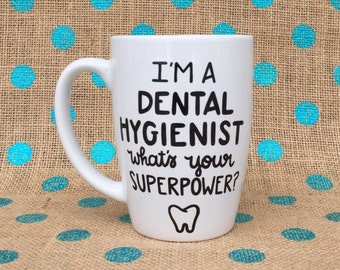 Dental Hygienist Coffee Mug - Dental Hygiene - I'm A Dental Hygienist What's Your Superpower - Occupation Coffee Mug - Career Mug - Dental