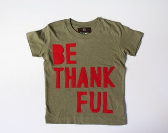 ONE LEFT 12-18 month Be Thankful Thanksgiving Christmas t-shirt boys girls thanksgiving shirt modern kids' clothes give thanks