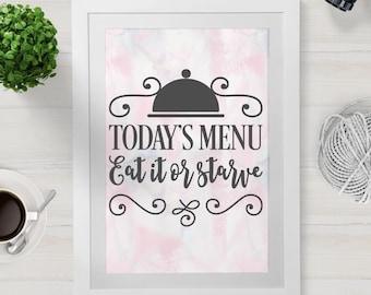 Today's Menu Eat It Or Starve SVG Cut File - svg, kitchen svg, menu svg, svg files for cricut, todays menu svg, svg files, chef svg