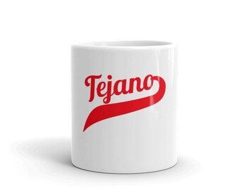 Tejano Mug , Red Text Tejano, Tejano Gift, Tex Mex Gift, Gift For Him ,Texas Pride , Dad Gift, Boyfriend Gift, Husband Gift, Latino, Latina