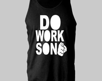 DO WORK SON - tank top Rob Dyrdek Big Black funny skater  tanktop sleeveless darks