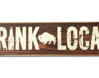Drink Local wooden rustic sign