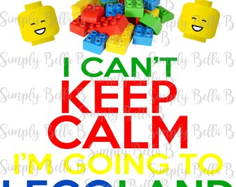 I can't keep calm I'm going to Legoland INSTANT DOWNLOAD Printable Digital Iron-On Transfer Design - DIY