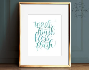 Wash Brush Floss Flush, Bathroom Wall Art, PRINTABLE Art, Blue Bathroom  Decor, Turquoise Bathroom Decor, Bathroom Signs, Kids Bathroom Art