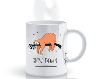 Sloth Slow Down Cute Coffee Mug