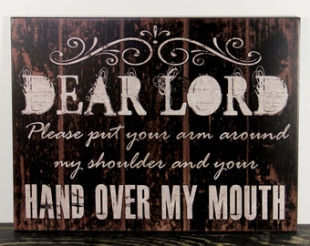 Black Primitive wood Sign Dear Lord Inspirational signs, plaque, gift, Home Decor, wall hanging,