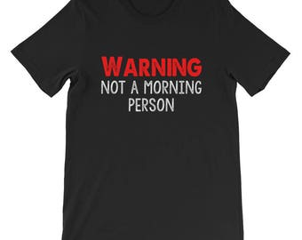 Funny Morning, Person, Gym Shirt, Workout T Shirt, Early Riser Shirt, Gift for him, Gift for her, Birthday Present