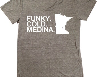 Funky. Cold. Medina. Minnesota T-Shirt - Women's Fitted