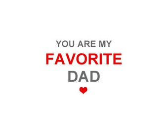 Father's Day Card for Dad - You are my favorite Dad