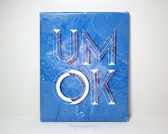 Um OK - Original Lettering Abstract Fluid Art Mixed Media Wall Decor