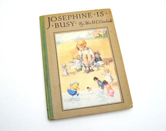 HTF Antique Children's Book, Josephine Is Busy, Mrs. H.C Cradock, Dodge Publishing Company, 1918