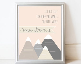 let her sleep for when she wakes she will move mountains. hand-lettered. nursery decor. baby girl. baby shower gift. art print. 8x10