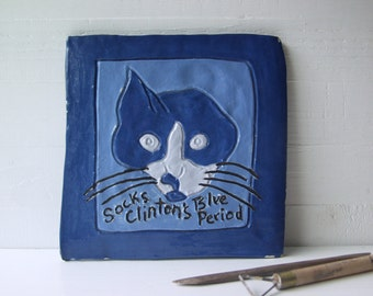 Socks Clinton's Blue Period. Vintage Hand-Built Fired Ceramic Tile Art.  Clinton-Era Cat Art.  Cat Folk Art In Blue.